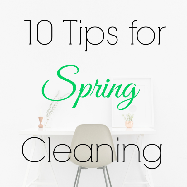 10 Steps for Spring Cleaning - The Crafted Maker