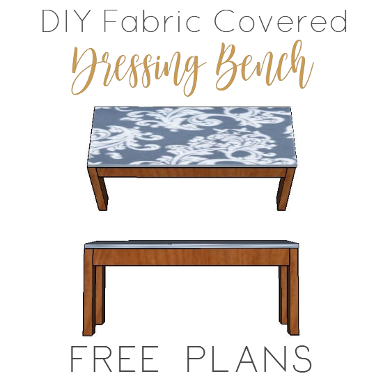 DIY Fabric Covered Dressing Bench - Free Plans