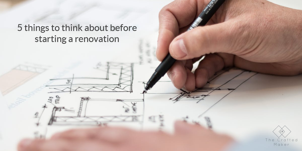 Starting a home renovation can be a stressfull time if not planned out properly. Here are 5 things to think about before starting a renovation.