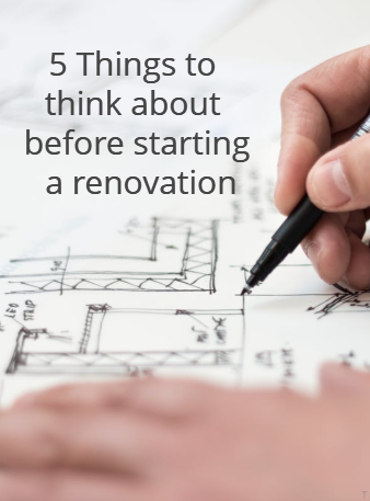 5 Things to Think About Before Starting A Renovation