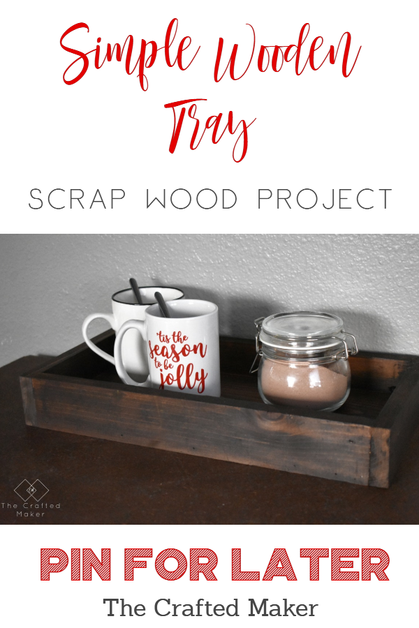 A wooden tray is a staple in home decor. It not only looks good mixed in with decor but serves a purpose too! Build this simple wooden try in about an hour. #woodentray #holidaydecor #tray #scrapwoodproject